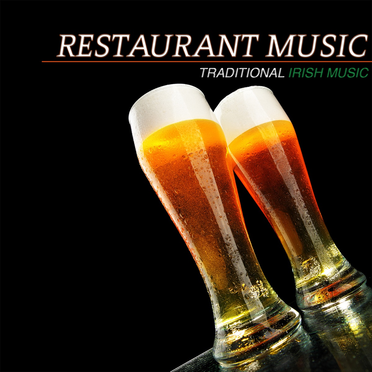 Restaurant Music: Traditional Irish Music & Irish Pub Songs Album