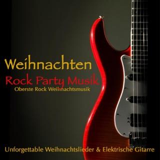 Party Weihnachtslieder.Weihnachten Rock Band On Apple Music