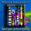 Samba é Samba Com Walter Wanderley (Bossa Nova Jazz) ジャケット写真
