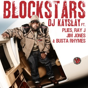Blockstars (feat. Plies, Ray J, Jim Jones, Busta Rhymes) - Single Mp3 Download