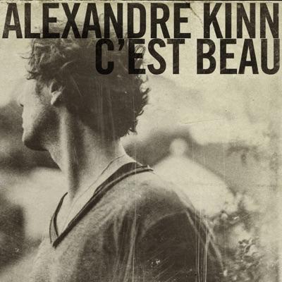 C'est beau - Single - Alexandre Kinn