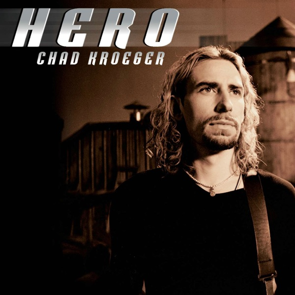 Chad Kroeger - Hero