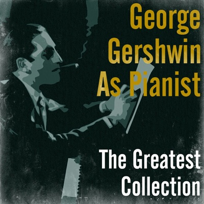 The Greatest Collection - George Gershwin