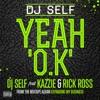 Yeah O.K (feat. Kazzie & Rick Ross) - Single, DJ Self