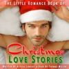 The Little Romance Book of Christmas Love Stories: A Collection of Festive, Short, Romantic Stories for the Holiday Season (Unabridged)