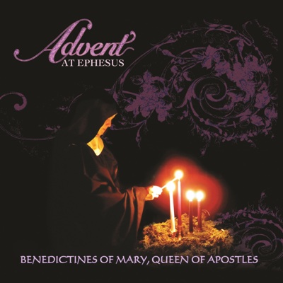 Advent At Ephesus - Benedictines of Mary, Queen of Apostles album