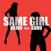 Same Girl (feat. Guru) - Single
