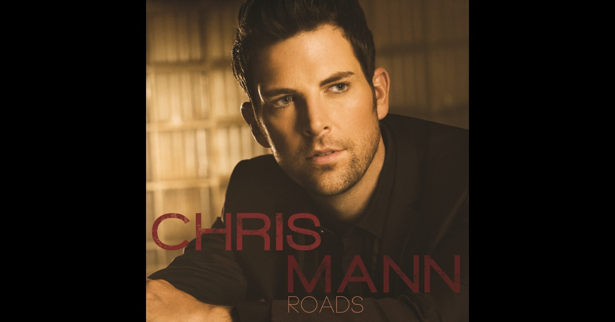 roads by chris mann on apple music. Black Bedroom Furniture Sets. Home Design Ideas