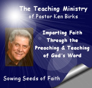 The Teaching Ministry of Ken Birks