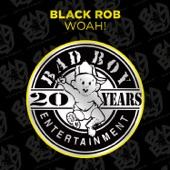 Black Rob - Woah!