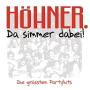 Da simmer dabei! Die grössten Partyhits - Höhner - Höhner