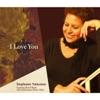 I Love You, Stephanie Nakasian, Hod O'Brien & Harry Allen