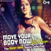 Move Your Body Now...Aai Paapi (The Must Have Dance Collection)