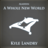 A Whole New World-Kyle Landry