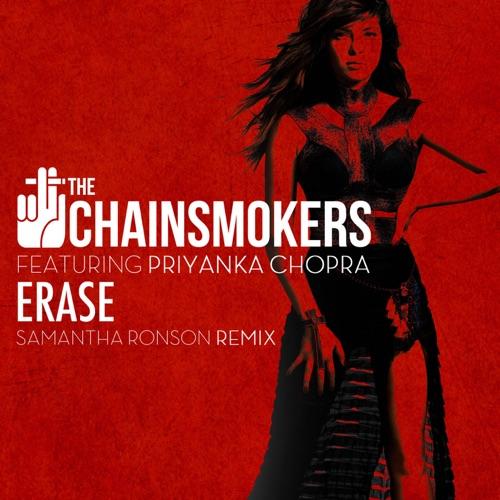 The Chainsmokers - Erase (Samantha Ronson Remix) [feat. Priyanka Chopra] - Single