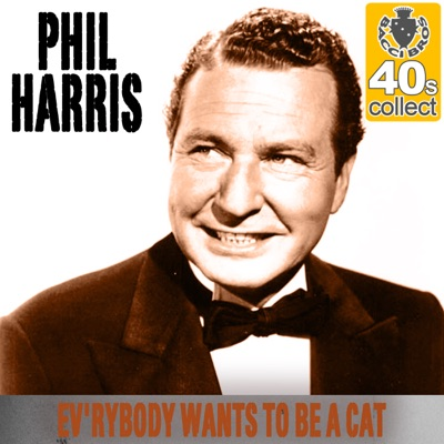 Ev'rybody Wants to Be a Cat (Remastered) - Single - Phil Harris
