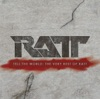 Tell the World: The Very Best of Ratt (Remastered), Ratt