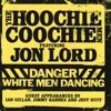 Danger: White Men Dancing (feat. Jon Lord), The Hoochie Coochie Men