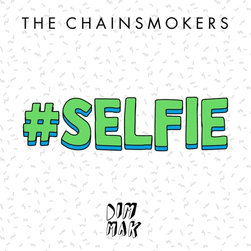 The Chainsmokers - #SELFIE - Single