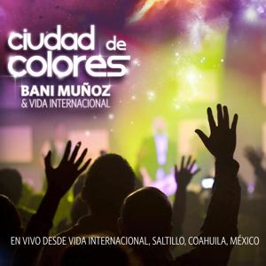 Bani Muñoz - Ciudad de Colores (En Vivo)