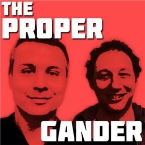 The Proper Gander