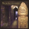 Blue Incantation With Guest Jerry Garcia