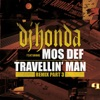 Travellin Man Remix Pt 3 feat Mos Def Single