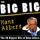 The Big Big Hans Albers (The 30 Biggest Hits of Hans Albers)