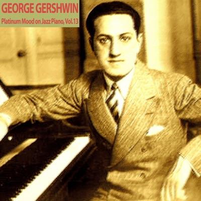 Platinum Mood on Jazz Piano, Vol. 13 - George Gershwin