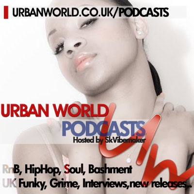 Urbanworld UKstreetsounds - rnb,hiphop,grime,bashment uk funky podcasts