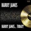 Harry James… Today!, Harry James