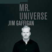 Mr. Universe - Jim Gaffigan - Jim Gaffigan