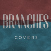Branches - Somebody to Love