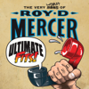 Ultimate Fits - The Very Worst of Roy D. Mercer - Roy D. Mercer