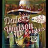 Dale Watson - I Lie When I Drink Song Lyrics