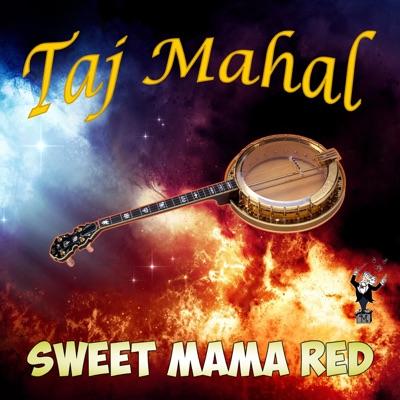 Sweet Mama Red - Taj Mahal