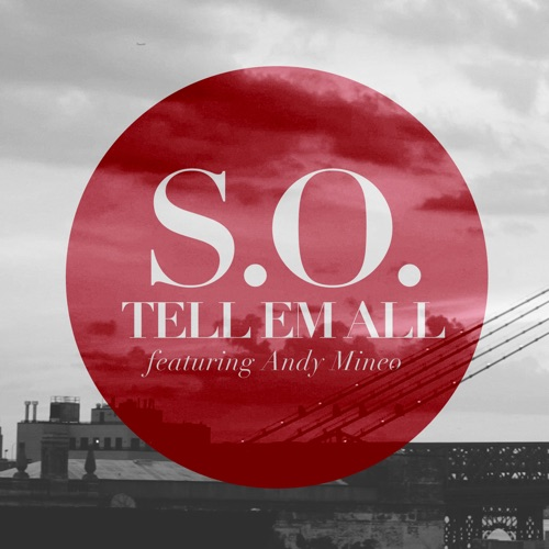 S.O. - Tell Em All (feat. Andy Mineo) - Single