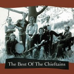 The Chieftains - The Wind That Shakes the Barley/The Reel With the Beryle