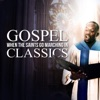When the Saints Go Marching In - Gospel Classics