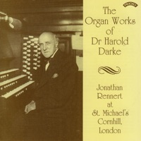 The Organ Works of Dr. Harold Darke / Organ of St. Michael's Church, Cornhill, London