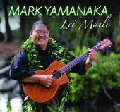 Mark Yamanaka - Ka Leo O Ka Moa