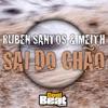 Sai do Chão - Single, Meith & Ruben Santos