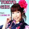 TOKYO GIRL feat.IZUMI☆