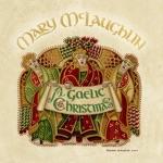 Mary Mc Laughlin - Dia Do Bheatha / Trí Long (Hail God / Three Ships)