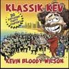 Klassic Kev, Vol. 1, Kevin Bloody Wilson