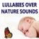 Lullaby - Lullabies Over Nature Sounds