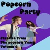 Popcorn Party (Classics From The Popcorn Years Vol. 6)