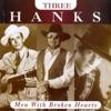 Three Hanks Men With Broken Hearts