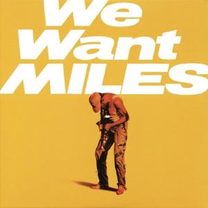 We Want Miles (Bonus Track Version) [Live]