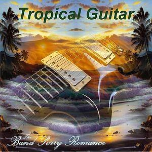 Tropical Guitar - The Band Perry